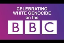 Celebrating White Genocide on the BBC