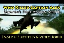 Who Killed Captain Alex: Uganda's First Action Movie