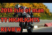 ISLE OF MAN TT COMPLETE HIGHLIGHTS REVIEW 2018