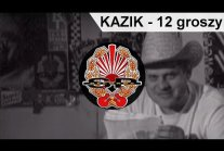 KAZIK - 12 groszy [OFFICIAL...