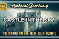 Castle in the sky | Ambient Relaxation Music | 4K UHD | 2 hours