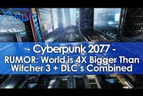 RUMOR: Cyberpunk 2077 World is 4X Bigger than Witcher 3 + DLC's Combined,...
